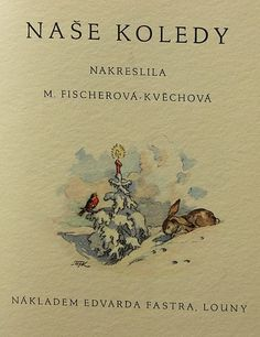 Marie Fischerová - Kvechová - Our carols, Auction.fr is the leading platform about art acutions Jakub Schikaneder, Book Authors, Czech Republic, Landscape Paintings, Childrens Books, Fairy Tales, Drawing, Retro, Illustration