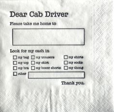 Bar Napkin For Your Cabbie, When You're Too Inebriated to Pay On Your Own