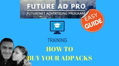 FUTUREADPRO TRAINING HOW TO BUY YOUR ADPACKS