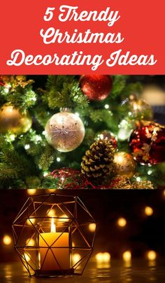 5 Trendy Christmas Decorating Ideas to Try This Holiday Season