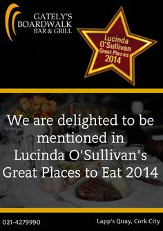 Gately's Boardwalk Bar & Grill are delighted to be mentioned in Lucinda O' Sullivan's List of Great Places to Stay and Eat 2014. Lucinda O'Sullivan is Ireland's most widely-read Food Critic and she has an unprecedented insider knowledge of the Hospitality Industry.