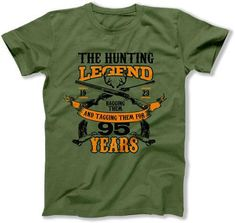 95th Birthday T Shirt Hunting Gifts For Hunters Custom Year Bday Present Men B Day The Legend 95 Old Mens Tee DAT 3185