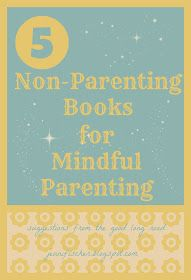 The Good Long Road: 5 Non-Parenting Books for Mindful Parenting