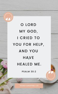 Proverbs 31 woman bible verse/saying/ words:O Lord my God, I cried to you for help, and you have healed me. – Psalm and 12 more of the best Bible verses about healing when you are struggling. Psalms Verses, Healing Bible Verses, Prayers For Healing, Father Quotes, Mom Quotes, Bible Quotes, Qoutes, Funny Quotes, Bible Verses For Women