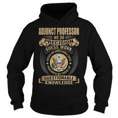 Adjunct Professor We Do Precision Guess Work Knowledge T-Shirts, Hoodies. Get It Now ==► https://www.sunfrog.com/Jobs/Adjunct-Professor-Job-Title-V1-Black-Hoodie.html?id=41382