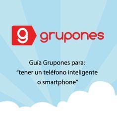 Guía Grupones para: tener un teléfono inteligente o smartphone
