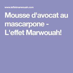 Mousse d'avocat au mascarpone - L'effet Marwouah!