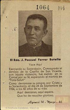 "Algemesí (Valencia) .  Asesinado por el comité popular porque claro era un ""peligroso"" sacerdote.   Memoria republicana"
