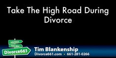 Take The High Road During California Divorce  In this video/article, we discuss what better options you may take when going through a divorce in California.