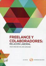 Freelance y colaboradores : relación laboral / Cruz Sánchez de Lara Sorzano.    Lex Nova, 2014