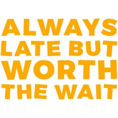 77e90626 Always Late - Women's Premium T-Shirt Always Late, Too Late Quotes, Me