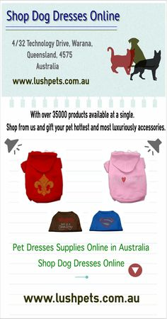 Shop Pets dresses Online -- A wholly owned Australian Pet Supplies Company with a dedication to providing Australians with the highest quality pet products. Many designs of bandanas, collars, leashes and apparel are updated regularly.  www.lushpets.com.au