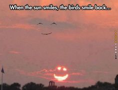 When the sun smiles