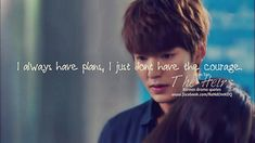 """I always have plans. I just don't have the courage."" - Kim Tan (The Heirs) Heirs Korean Drama, Korean Drama Funny, The Heirs, Korean Dramas, Quotes Drama Korea, Korean Drama Quotes, Lee Min Ho Kdrama, K Quotes, Kdrama Memes"