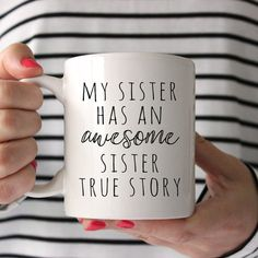 Funny Mugs, My sister has an awesome sister, Gifts for sister, Aunt Gift, New Aunt Gift, Sister Gift, Sister Mug, Best friend gift