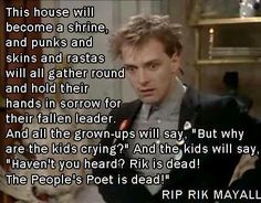 Very sad and shocked to hear of the passing of Rik Mayall. We had to make a small nod to him on our boards. We found this very poignant quote from one of his most popular characters - Rik in the Young Ones. British Humor, British Comedy, English Comedy, Dramatic Classic, Classic Tv, Welsh, Rik Mayall Bottom, Young Ones, Funny People