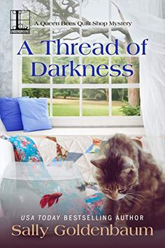 A Thread of Darkness by Sally Goldenbaum is the second A Queen Bees Quilt Shop Mystery. Stop by to see what I thought about this cozy mystery. Happy Reading, Cozy Mysteries, Mystery Thriller, Mystery Books, Queen Bees, Free Ebooks, Bestselling Author, New Books, This Book