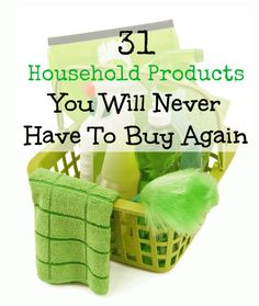 31 Household Products You Will Never Have To Buy Again