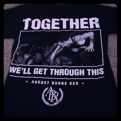 """August burns red t-shirt Solid black crew neck t-shirt with short sleeves. Never worn. Front is solid black with only the bands logo. The back has the quote, """"Together we'll get through this"""". Tops Tees - Short Sleeve"""
