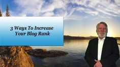 3 Ways To Increase Your Blog Rank