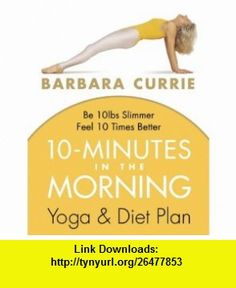 10 Minutes in the Morning (9780007189557) Barbara Currie , ISBN-10: 0007189559  , ISBN-13: 978-0007189557 ,  , tutorials , pdf , ebook , torrent , downloads , rapidshare , filesonic , hotfile , megaupload , fileserve