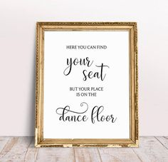 Here You Can Find Your Seat But Your Place Is On The Dance Floor, Wedding Signs, Reception Signs, Find Your Seat Sign, Wedding Seating Sign