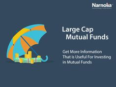 Large Cap Mutual Funds Get Useful Information for Investing in Mutual Funds: https://kolkata.storeboard.com/blogs/investing/large-cap-mutual-funds-get-useful-information-for-investing-in-mutual-funds/789164