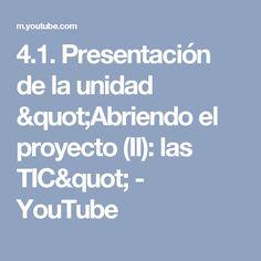 """4.1. Presentación de la unidad """"Abriendo el proyecto (II): las TIC"""" - YouTube"""