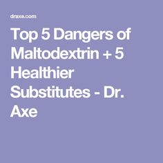 Top 5 Dangers of Maltodextrin + 5 Healthier Substitutes - Dr. Beef Jerkey, Truth And Lies, Meal Replacement Shakes, Environmental Health, Hormone Balancing, Dr Axe, Healthy Alternatives, Food For Thought, Feel Better