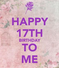 Happy birthday to Me. Another original poster design created with the Keep Calm-o-matic. Buy this design or create your own original Keep Calm design now. 17th Birthday Wishes, 17th Birthday Quotes, Happy Birthday 23, Happy Birthday Posters, Happy Birthday Wallpaper, Happy Birthday Wishes Quotes, Birthday Captions Instagram, Funny Wishes, Birthday Decorations