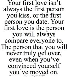 first love - Best quotes about first love. Saying Images shares with you the most inspirational first love quotes First Love Quotes, Cute Quotes, Great Quotes, Quotes To Live By, Funny Quotes, Inspirational Quotes, No Hope Quotes, I Will Always Love You Quotes, Short Quotes
