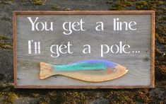 Lake and Lodge Decor - Outdoor Signs - Handmade Wood Sign - Fish - Weathered - You get a line, I'll get a pole - Father's Day Gift on Etsy, $40.00