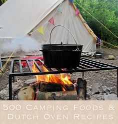 500 Camping Foods And Dutch Oven Recipes