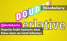Pengertian Double Superlative dalam Bahasa Inggris dan Contoh Kalimatnya    http://www.belajardasarbahasainggris.com/2018/04/25/pengertian-double-superlative-dalam-bahasa-inggris-dan-contoh-kalimatnya/