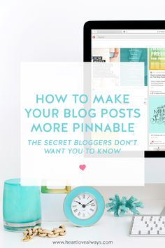 How To Make Your Blog Posts More Pinnable (The Secret Bloggers Don't Want You To Know) on heartlovealways.com