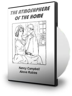 Above Rubies BookStore - THE ATMOSPHERE OF YOUR HOME - Teaching CD, $21.00 (http://aboverubiesbookstore.mybigcommerce.com/the-atmosphere-of-your-home-teaching-cd/)