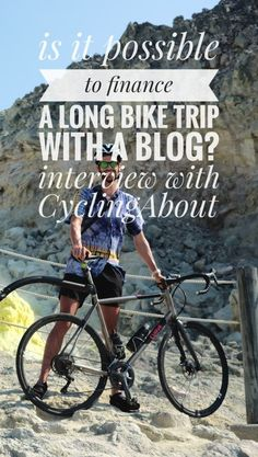 How to finance your long-term bicycle trip through a blog.  Is it possible to make some money from a bicycle touring blog? Alee from CyclingAbout answer this and other questions about his travels and blogging career.  #overland #overlanding #roadtrip #bicycletouring #bicycletravel #worldbybike #cycling #cicloturismo #bikepacking #slowtravel #offthebeatenpath #travel #onabudget #budgetholidays