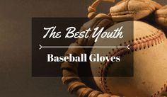 Finding one of the best youth baseball gloves for kids is definitely a matter that needs your attention and care for the best choice. Read more detail.