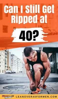 Can I still get ripped at 40? #leanover40formen #getleanover40