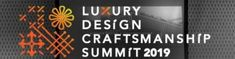 Get Ready ForLuxury Design & Craftsmanship Summit 2019