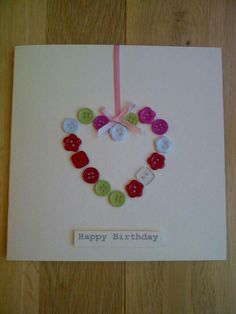 Birthday card diy kids heart New ideas Homemade Birthday Cards, Happy Birthday Cards, Homemade Cards, Diy Birthday, Button Cards, Making Greeting Cards, Mothers Day Cards, Creative Cards, Anniversary Cards