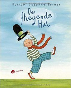 Der fliegende Hut: Amazon.de: Rotraut Susanne Berner: Bücher