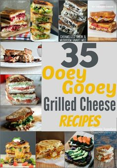 35 Ooey Gooey Grilled Cheese Sandwiches
