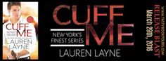 Renee Entress's Blog: [Release Blast & Giveaway] Cuff Me by Lauren Layne...