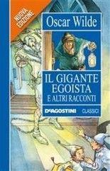 Oscar Wilde - Il gigante egoista e altri racconti (2013) - ITA
