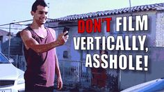 Don't Film vertically...