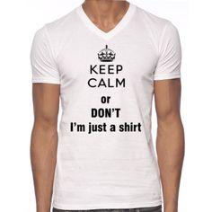 Creative Keep Calm or don't Tshirt