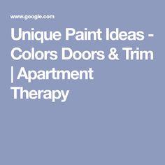 Unique Paint Ideas - Colors Doors & Trim | Apartment Therapy Airstream Decor, Door Trims, Weekend Projects, Paint Ideas, Apartment Therapy, Doors, Thoughts, Unique, Painting