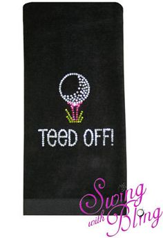 Golf Rhinestone Towel  Teed Off!  $19.99