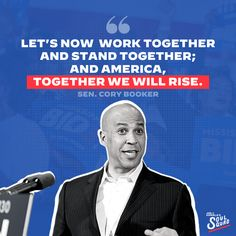 Let's now work together and stand together; and America, together we will rise. - Senator Cory Booker Cory Booker, Teamwork Quotes, Democratic National Convention, Working Together, Joe Biden, Getting To Know, Everything, America, Let It Be